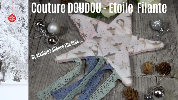Atelier COUTURE FACILE : CONFECTIONNER UN DOUDOU PLAT MOUCHOIR EN FORME D'ETOILE FILANTE pour BEBE  - DIY CADEAU DE NAISSANCE ,  TUTORIEL