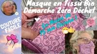 Atelier COUTURE FACILE : CONFECTIONNER un MASQUE TISSU ZERO DECHET en moins de 15 minutes, lavabes 60°C & réutilisable, Gestes Barrière,  VIDEO