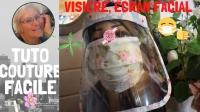 Atelier COUTURE FACILE : FABRIQUER une VISIERE ANTI-PROJECTION ou ECRAN FACIAL, ADULTE - DIY, VIDEO