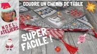 ATELIER DE NOEL/ COUTURE / FESTIF : CONFECTIONNER UN CHEMIN DE TABLE DOUBLE FACE , VIDEO