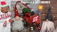 ATELIER DE NOEL :  Fabriquer des GNOMES NOEL, VIDEO