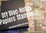 ATELIER de SCRAP - CARTERIE :  Fabriquer  LA COUVERTURE d'un ALBUM ou BLOC NOTES stampéria , TUTORIEL