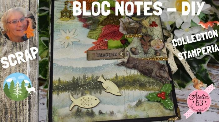 ATELIER de SCRAP - CARTERIE :  Fabriquer  UN BLOC NOTES en utilisant une collection de papiers STAMPERIA ,  VIDEO