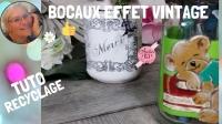 Atelier  HOME DECO  / RECYCLAGE : RELOOKER DES BOCAUX DE VERRE RECYCLES EN DE JOLIS VASES EFFET VINTAGE (chalky paint & transferts)  - DIY, VIDEO