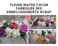 Atelier SCRAP CARTERIE/DECO : FABRIQUER DES FLEURS WATER COLOR , VIDEO